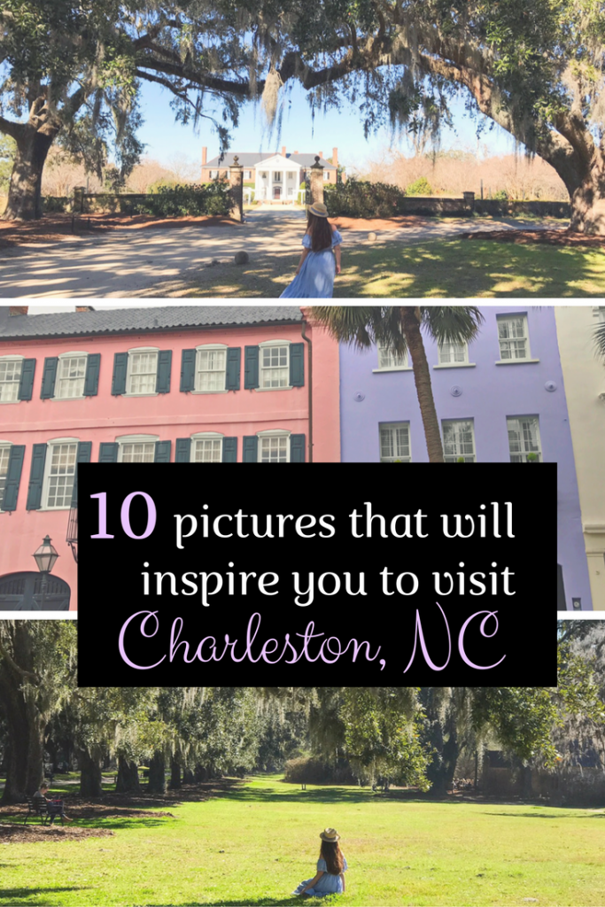 10 pictures that will inspire you to visit Charleston NC